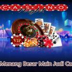 Inilah Cara Menang Besar Main Judi Casino Online