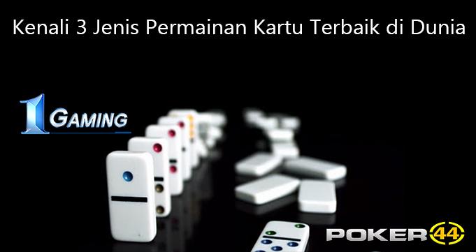 Kenali 3 Jenis Permainan Kartu Terbaik di Dunia