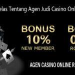 Mengenal Jelas Tentang Agen Judi Casino Online Indonesia
