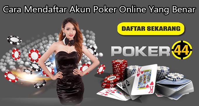 Cara Mendaftar Akun Poker Online Yang Benar